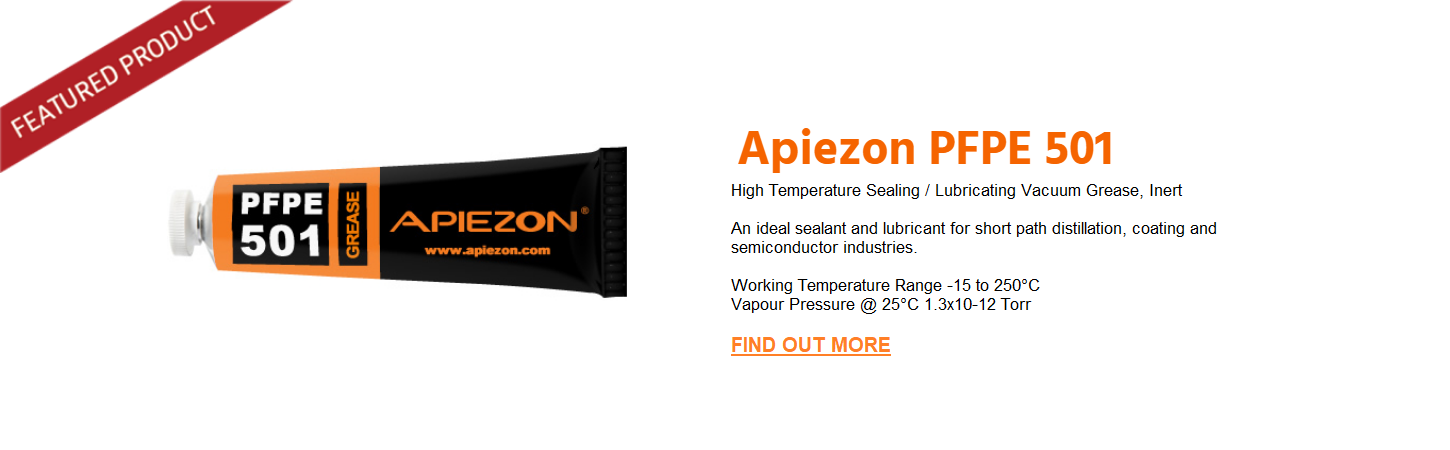 Find out more about Apiezon PFPE 501 High Temperature Sealing / Lubricating Vacuum Grease, Inert  An ideal sealant and lubricant in short path distillation, coating and semiconductor industries.